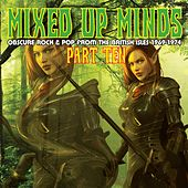 Mixed Up Minds-Part 10: Obscure Rock & Pop From The British Isles 1969-1974 by Various Artists