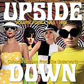 Upside Down, Volume 4: Coloured Dreams From The Underworld 1965-1970 by Various Artists