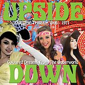 Upside Down, Volume 3: Coloured Dreams From The Underworld 1966-1971 by Various Artists