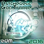 Psychedelic Goa Trance 2016, Vol. 1 - 40 Best Of Top Hits by Various Artists