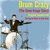 Drum Crazy (The Gene Krupa Story) (Original Soundtrack) by Gene Krupa