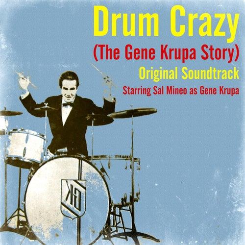 Drum Crazy (The Gene Krupa Story) (Original Soundtrack) by Gene Krupa