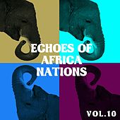 Echoes of African Nations, Vol. 10 by Various Artists