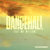 Dancehall (feat. Mr. Williamz) by The Movement