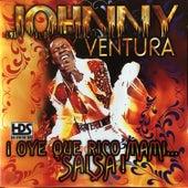 ¡Oye Que Rico Mami . . . Salsa! by Johnny Ventura