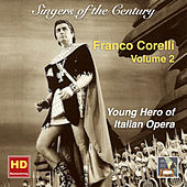 Singers of the Century: Franco Corelli, Vol. 2 — Young Hero of Italian Opera (Remastered 2016) by Franco Corelli