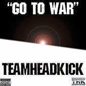 Go to War by Teamheadkick