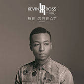 Be Great by Kevin Ross