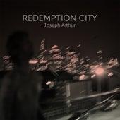 Redemption City by Joseph Arthur