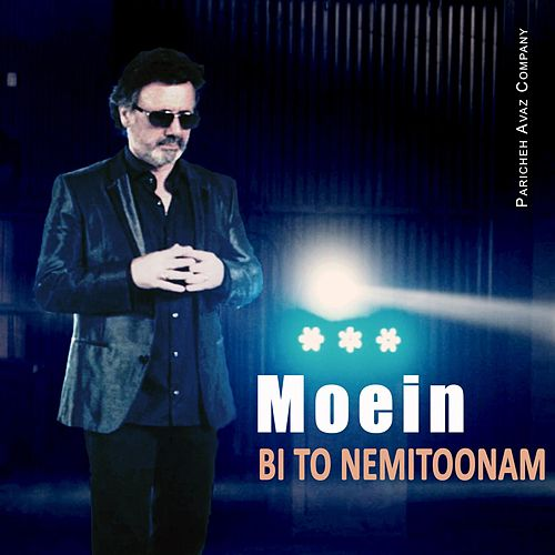 Bi to Nemitoonam by Moein