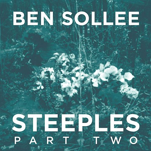 Steeples, Pt. 2 by Ben Sollee
