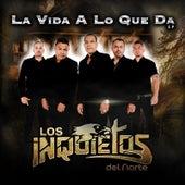 La Vida a lo Que Da - EP by Los Inquietos Del Norte