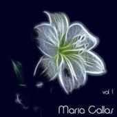 Maria Callas, Vol. 1 by Maria Callas