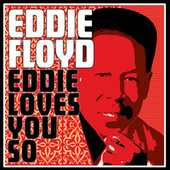 Eddie Loves You So by Eddie Floyd