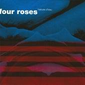 Histoire D'Eau by Four Roses