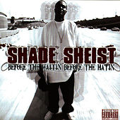 Before The Waitin' Before The Hatin' by Shade Sheist