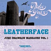 Juke Chainsaw Massacre Vol.1 von Leatherface