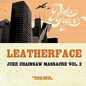 Juke Chainsaw Massacre Vol.2 von Leatherface