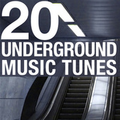 20 Underground Music Tunes, Vol. 1 by Various Artists