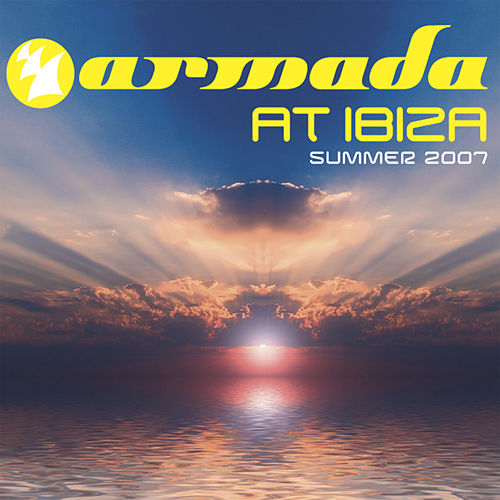 Armada At Ibiza Summer 2007 The Full Versions, Vol. 1 by Various Artists