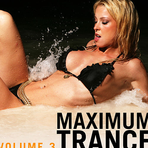 Maximum Trance, Vol. 3 by Various Artists