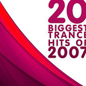 20 Biggest Trance Hits of 2007 by Various Artists