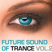 The Future Sound Of Trance, Vol. 2 by Various Artists