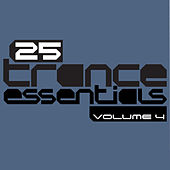 25 Trance Essentials, Vol. 4 by Various Artists
