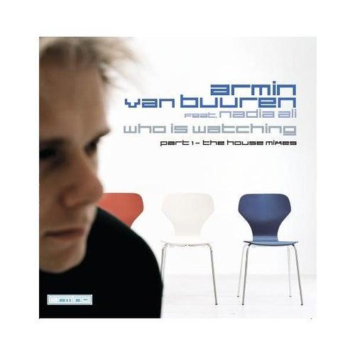 Who Is Watching (House Mixes) by Armin Van Buuren