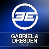 Arcadia by Gabriel & Dresden