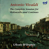 The Complete Sonatas for Violoncell and Continuo by L'Ecole D'Orphée