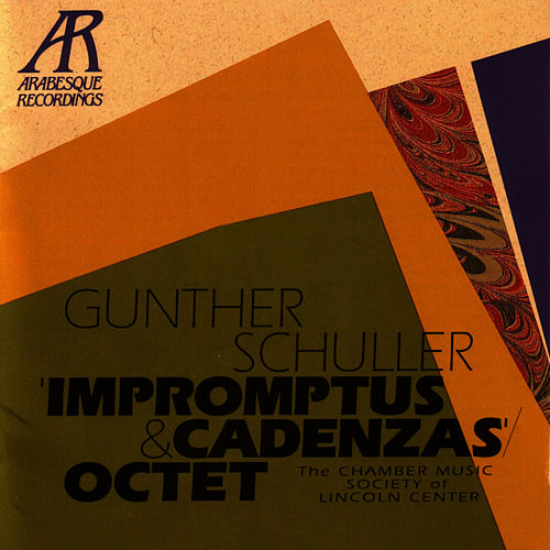 Gunther Schuller: Impromptus & Cadenzas' Octet by The Chamber Music Society Of Lincoln Center