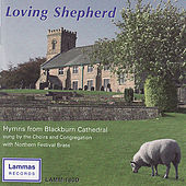 Loving Shepherd by The Choirs of Blackburn Cathedral