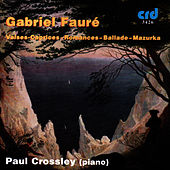 Fauré: The Four Valses Caprices Etc. by Paul Crossley