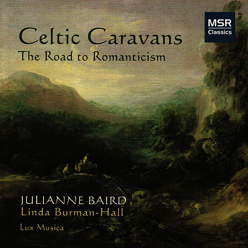 Celtic Caravans - The Road To Romanticisim by Julianne Baird