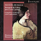 Falla: Complete Works for Voice and Piano by Montserrat Torruella