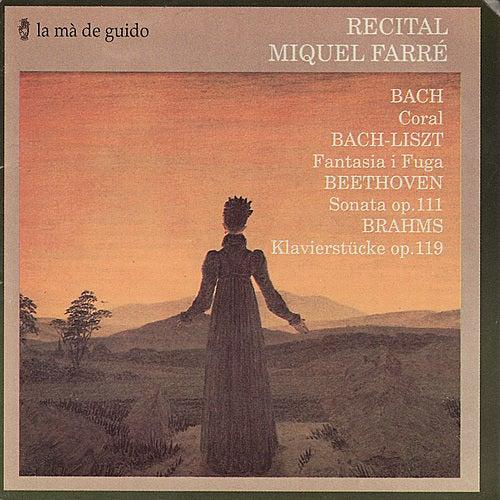 Bach: Coral / Liszt: Fantasia i Fuga / Beethoven: Sonata / Brahms: Klavierstücke by Miquel Farré
