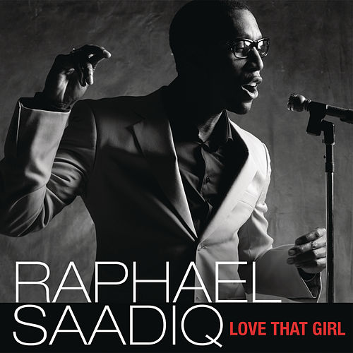Love That Girl by Raphael Saadiq