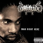 Man Right Here by Attitude