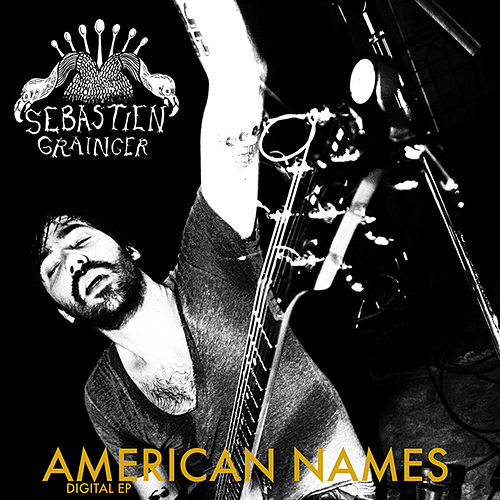 American Names by Sebastien Grainger