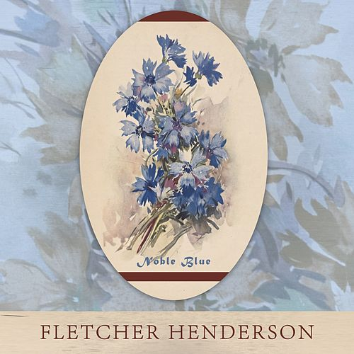 Noble Blue by Fletcher Henderson