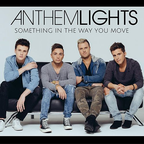 Something in the Way You Move by Anthem Lights