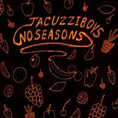 No Seasons by Jacuzzi Boys
