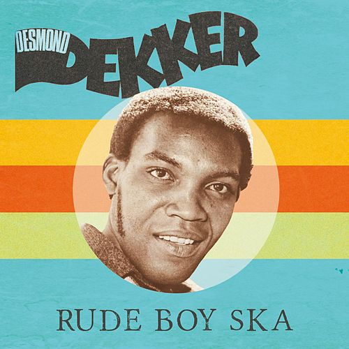 Rude Boy Ska by Desmond Dekker
