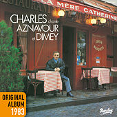 Charles chante Aznavour Et Dimey by Charles Aznavour