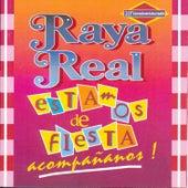 Estamos de Fiesta Acompañanos by Raya Real