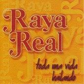 Toda una Vida Bailando by Raya Real