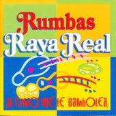 Rumbas. Al Ritmo Que Te Bambolea by Raya Real