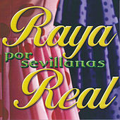 Por Sevillanas by Raya Real