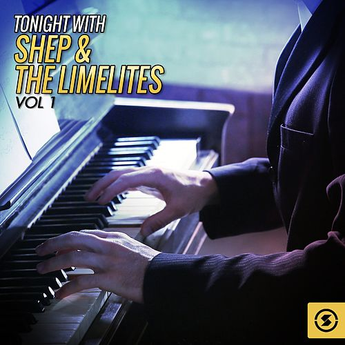Tonight with Shep & the Limelites, Vol. 1 by Shep and the Limelites